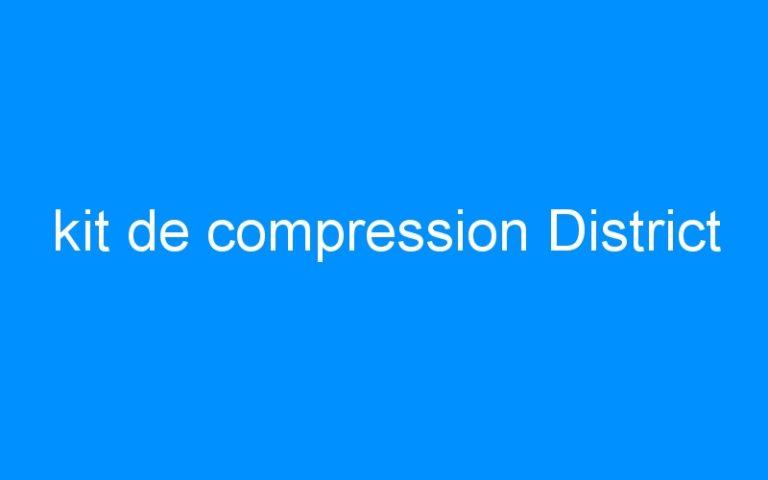 kit de compression District