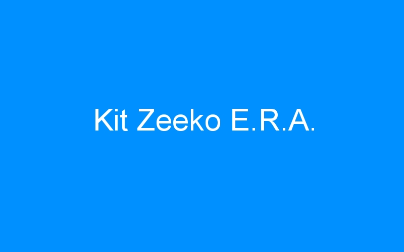 Kit Zeeko E.R.A.