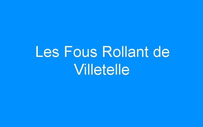 Les Fous Rollant de Villetelle