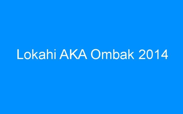 Lokahi AKA Ombak 2014