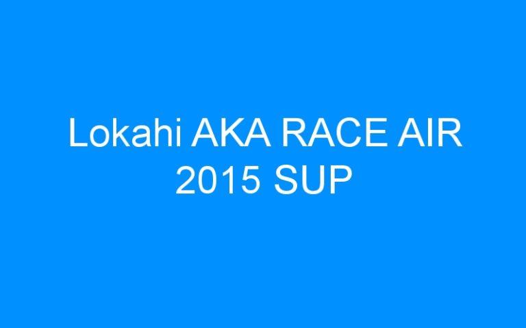 Lokahi AKA RACE AIR 2015 SUP