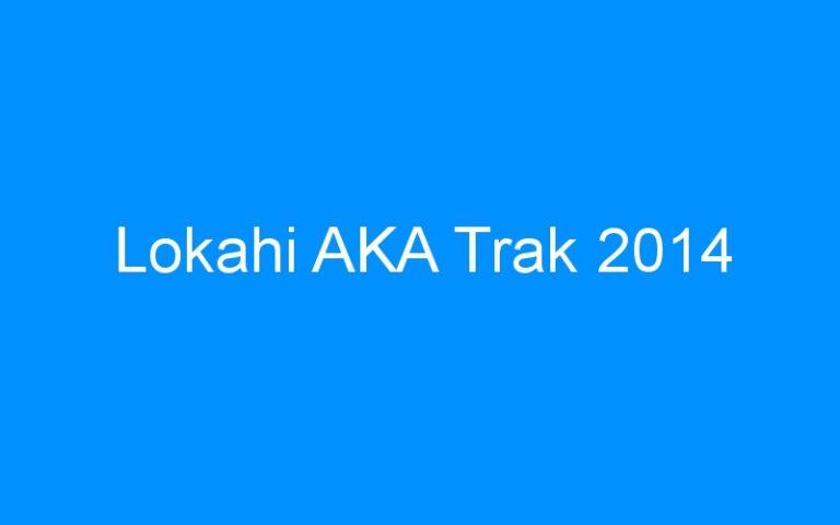 Lokahi AKA Trak 2014