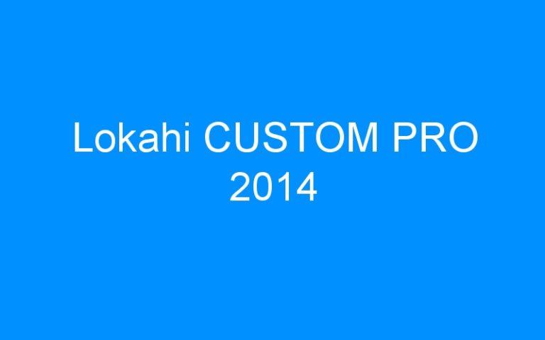 Lokahi CUSTOM PRO 2014