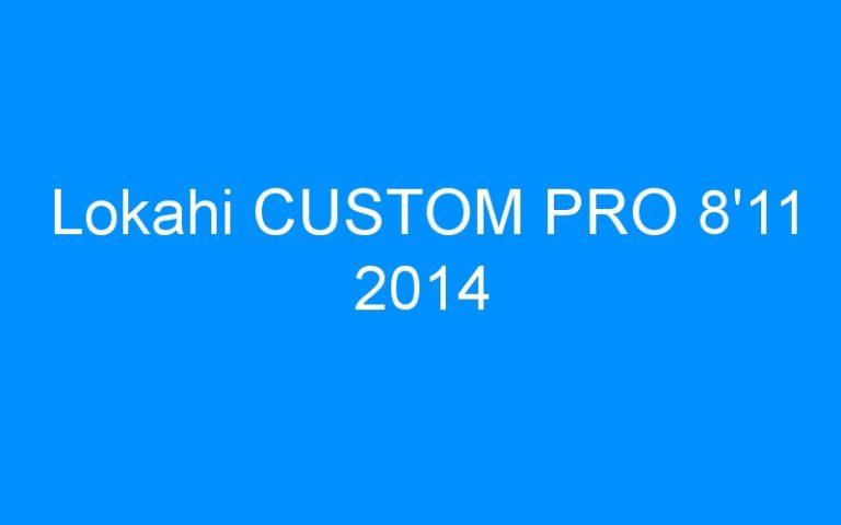 Lokahi CUSTOM PRO 8'11 2014