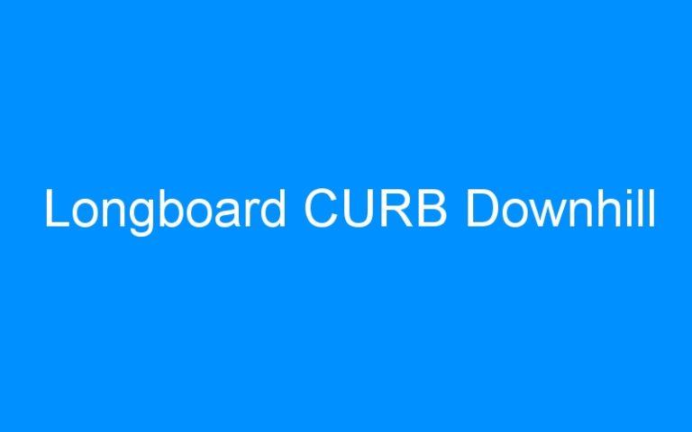 Longboard CURB Downhill