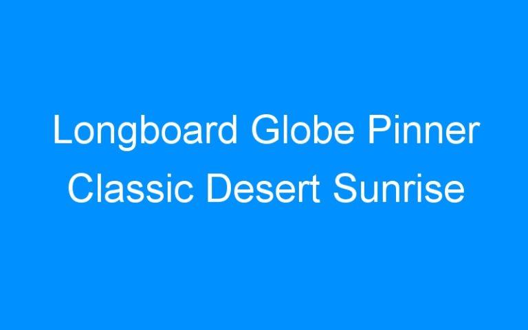 Longboard Globe Pinner Classic Desert Sunrise