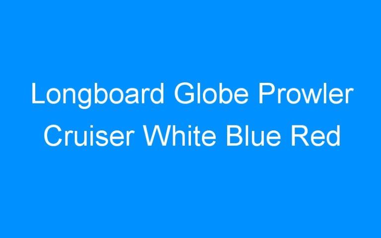 Longboard Globe Prowler Cruiser White Blue Red