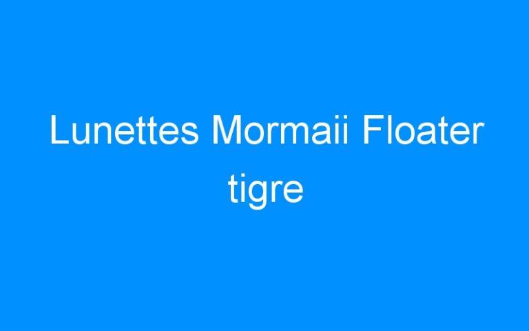 Lunettes Mormaii Floater tigre