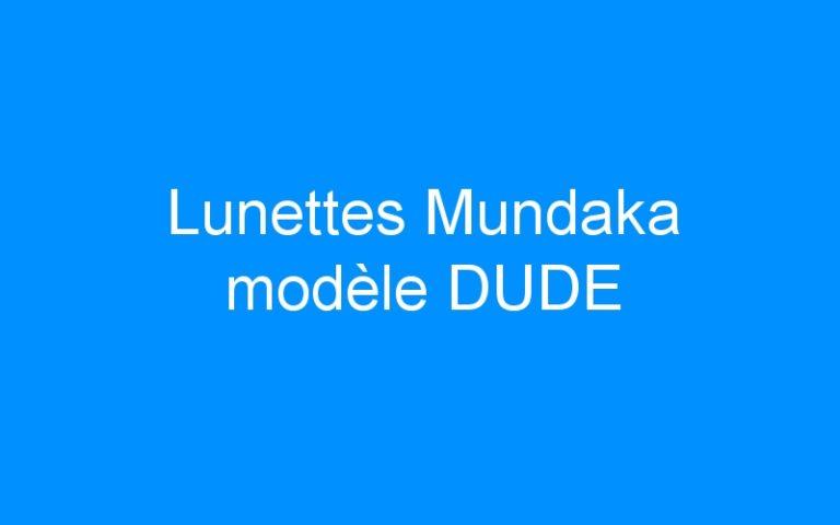 Lunettes Mundaka modèle DUDE