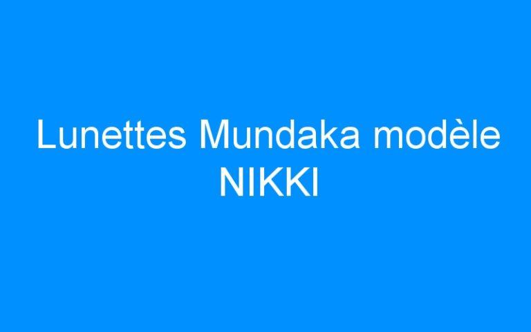 Lunettes Mundaka modèle NIKKI