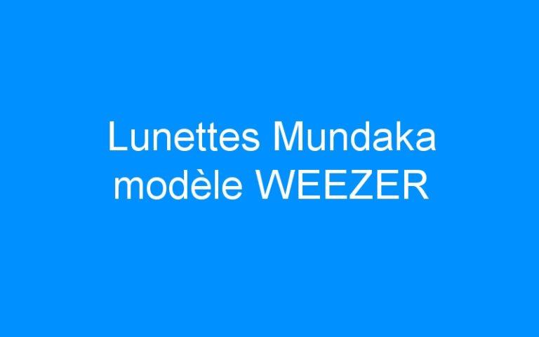 Lunettes Mundaka modèle WEEZER