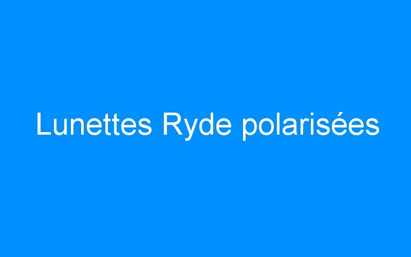 Lunettes Ryde polarisées