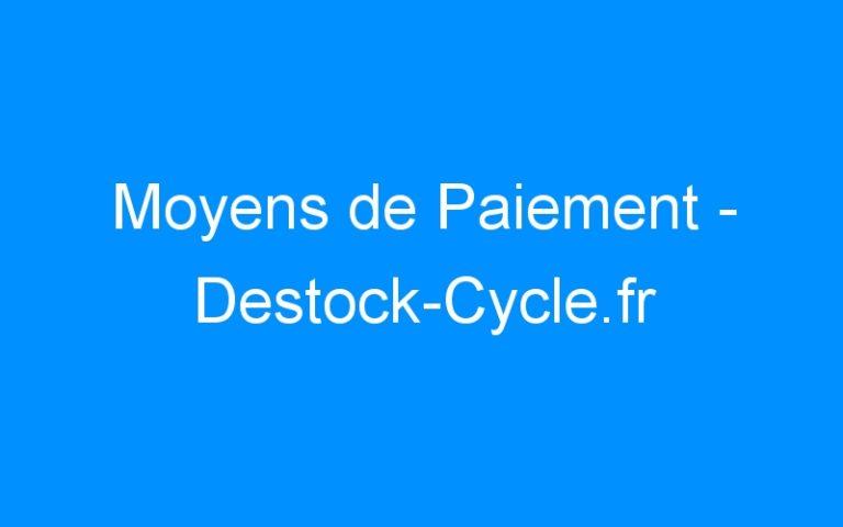 Moyens de Paiement – Destock-Cycle.fr