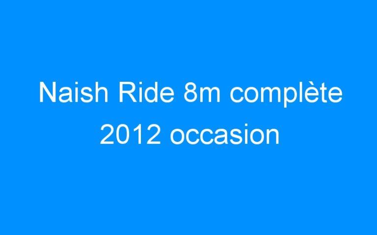 Naish Ride 8m complète 2012 occasion