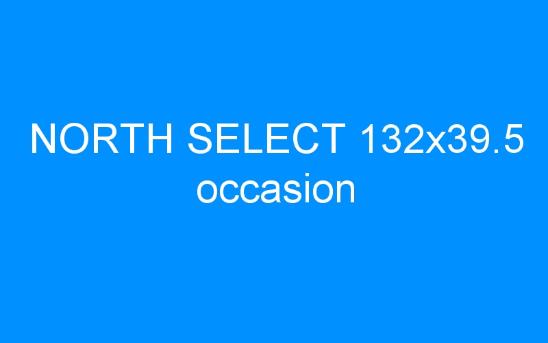 NORTH SELECT 132×39.5 occasion