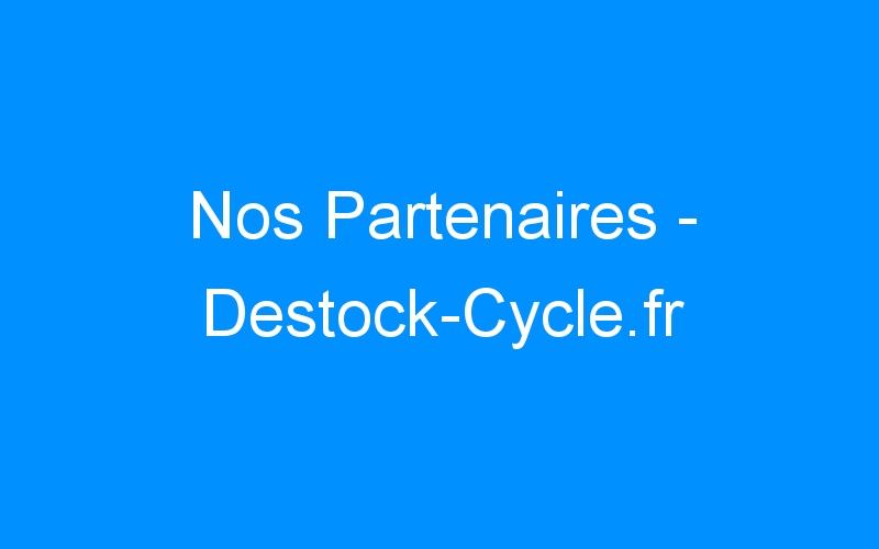 Nos Partenaires – Destock-Cycle.fr