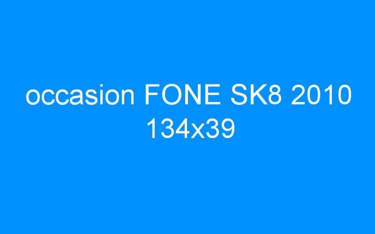 occasion FONE SK8 2010 134×39