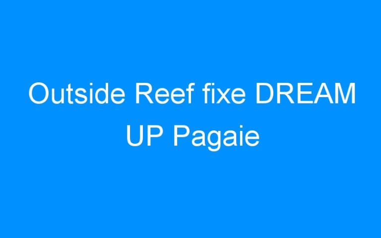 Outside Reef fixe DREAM UP Pagaie