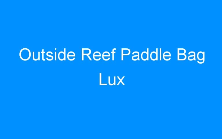 Outside Reef Paddle Bag Lux