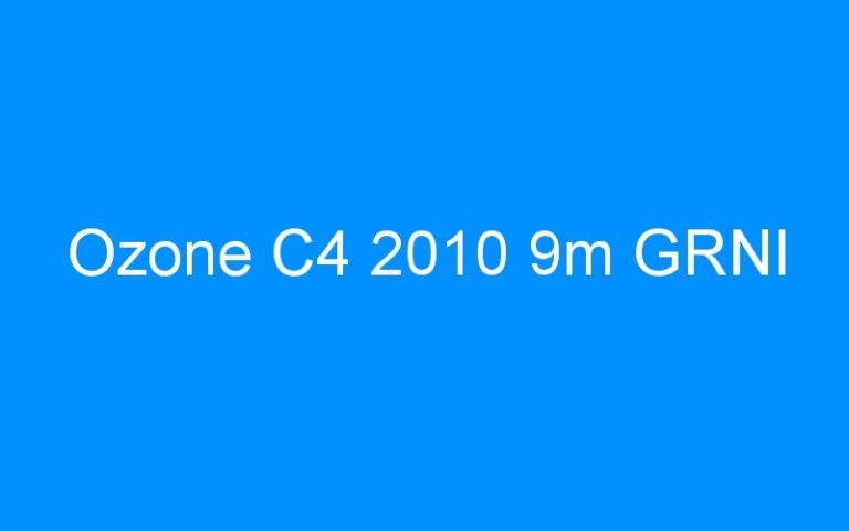 Ozone C4 2010 9m GRNI