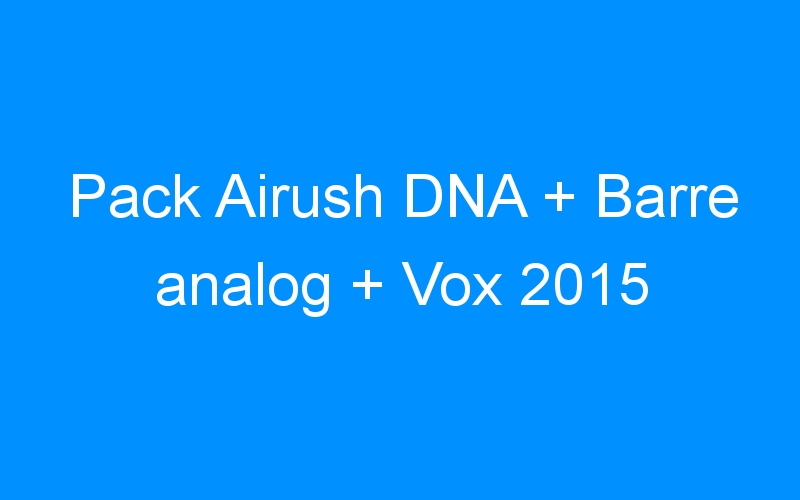 Pack Airush DNA + Barre analog + Vox 2015