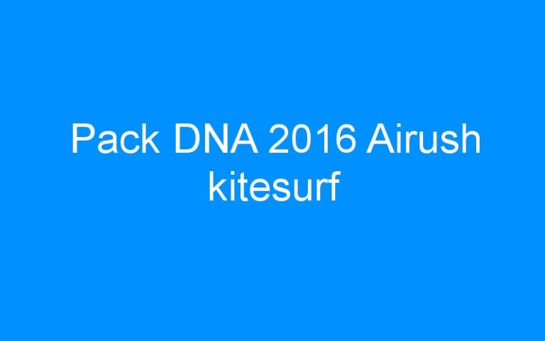 Pack DNA 2016 Airush kitesurf