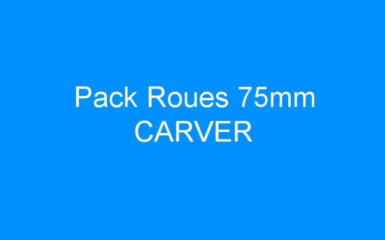 Pack Roues 75mm CARVER