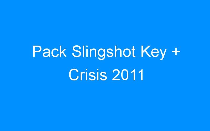Pack Slingshot Key + Crisis 2011