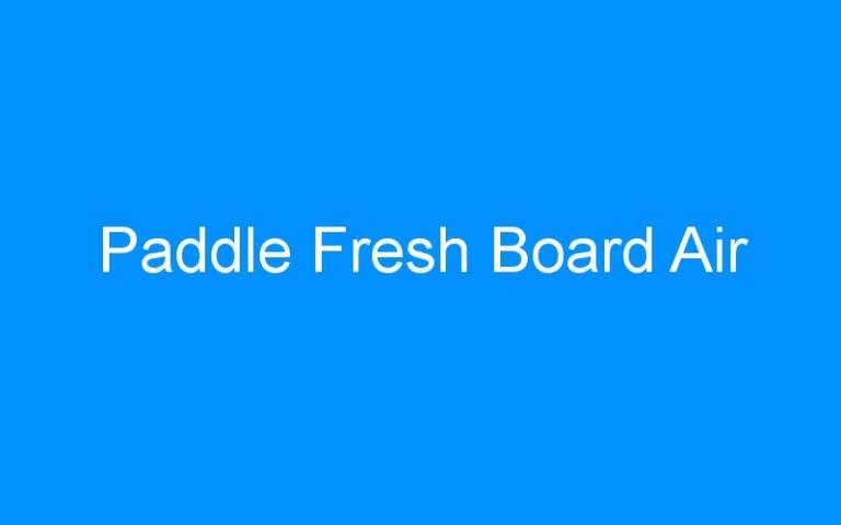 Paddle Fresh Board Air