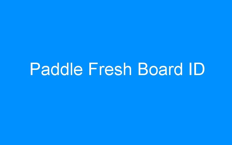 Paddle Fresh Board ID