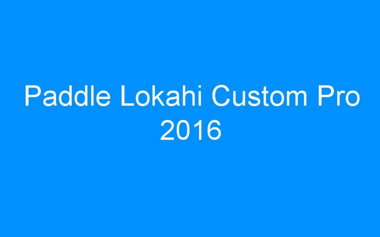 Paddle Lokahi Custom Pro 2016