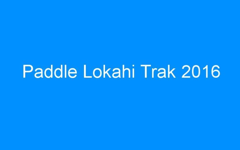 Paddle Lokahi Trak 2016