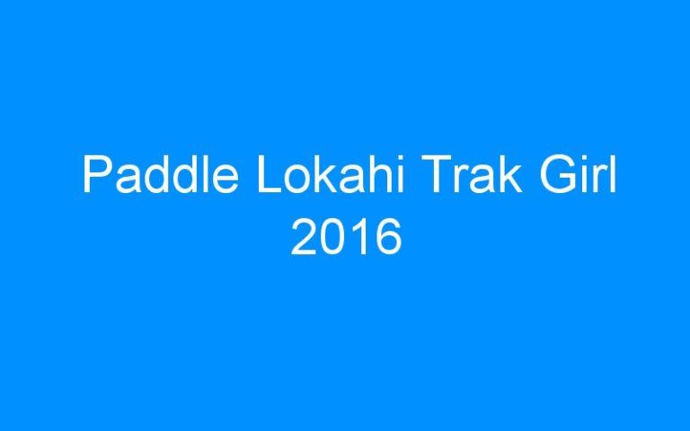 Paddle Lokahi Trak Girl 2016