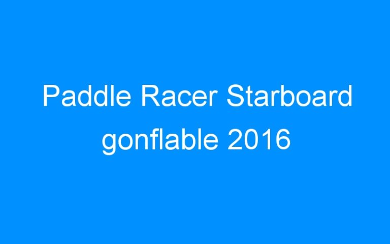 Paddle Racer Starboard gonflable 2016