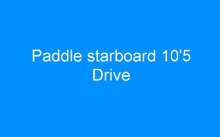 Paddle starboard 10'5 Drive