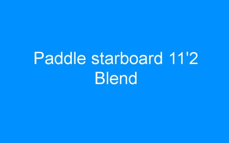 Paddle starboard 11'2 Blend
