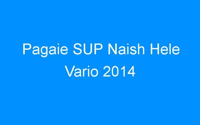 Pagaie SUP Naish Hele Vario 2014