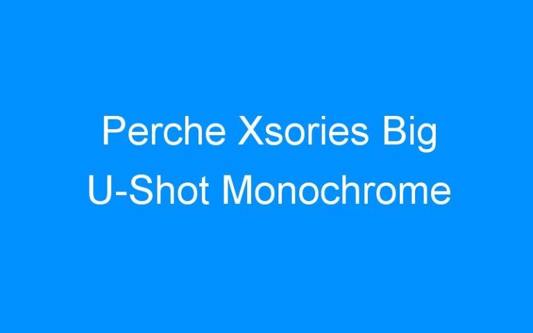 Perche Xsories Big U-Shot Monochrome