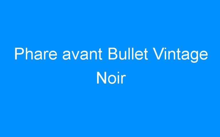 Phare avant Bullet Vintage Noir