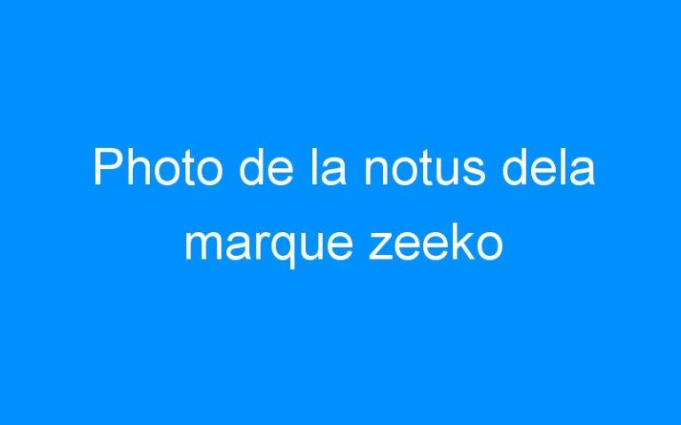 Photo de la notus dela marque zeeko