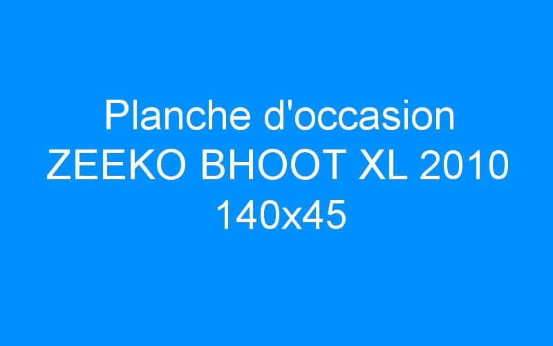 Planche d'occasion ZEEKO BHOOT XL 2010 140×45