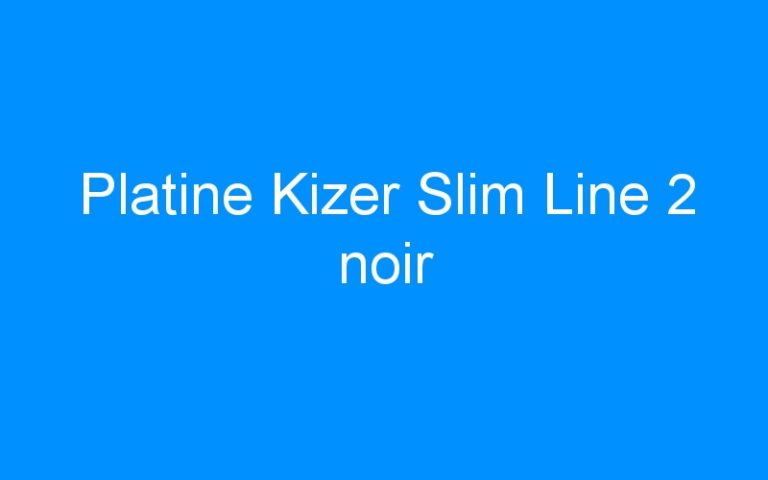 Platine Kizer Slim Line 2 noir