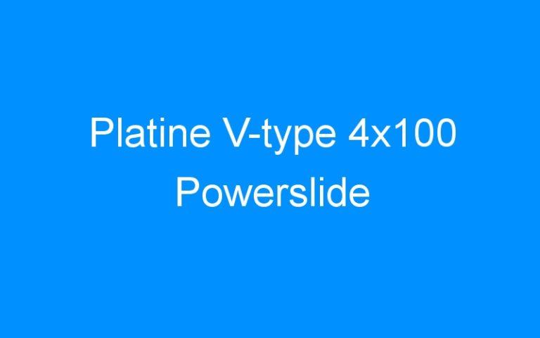 Platine V-type 4×100 Powerslide