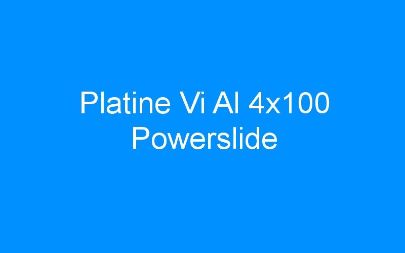 Platine Vi Al 4×100 Powerslide