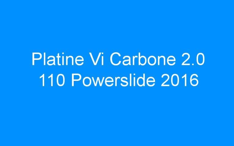 Platine Vi Carbone 2.0 110 Powerslide 2016