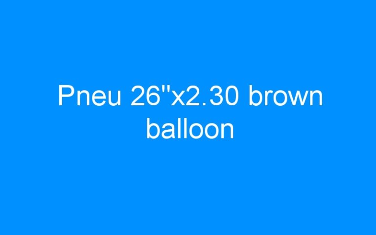 Pneu 26″x2.30 brown balloon