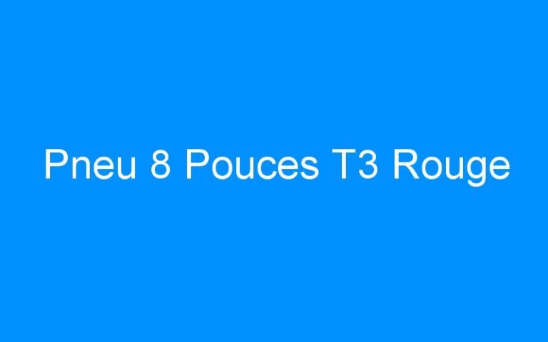 Pneu 8 Pouces T3 Rouge