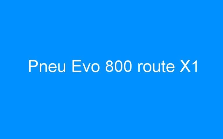 Pneu Evo 800 route X1