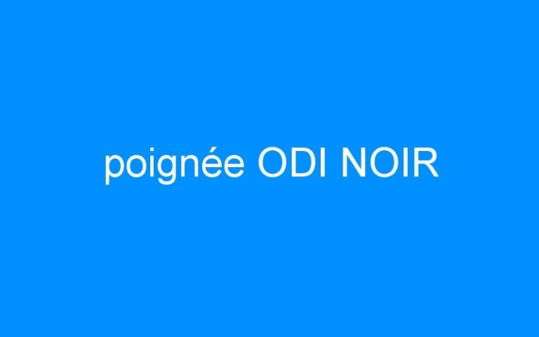 poignée ODI NOIR