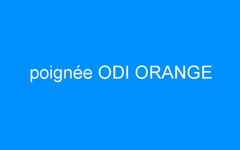 poignée ODI ORANGE